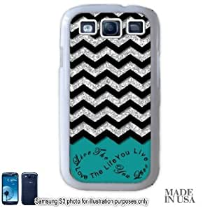 Live the Life You Love Infinity Quote (Not Actual Glitter) - Turquoise Black Chevron Pattern Samsung Galaxy S3 i9300 Hard Case - WHITE by Unique Design Gifts