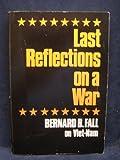 Last Reflections on a War, Bernard B. Fall, 080520329X