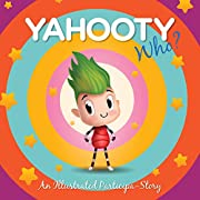 Yahooty Who?: An Illustrated Participa-Story