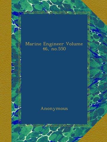 Read Online Marine Engineer Volume 46, no.550 PDF