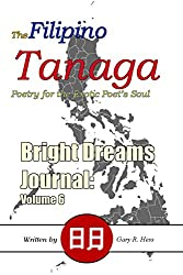 The Filipino Tanaga: Poetry for the Exotic Poet's Soul (Bright Dreams Journal Book 6)
