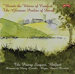 Beside the Waters of Comfort: The Glorious Psalms of David - Anglican chant by the Priory Singers, recorded at Belfast Cathedral