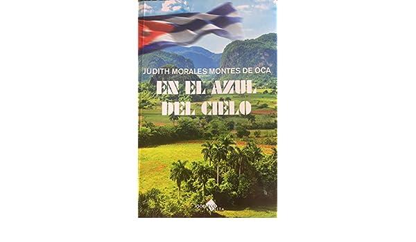 En el azul del cielo eBook: Judith Morales Montes De Oca: Amazon.es: Tienda Kindle