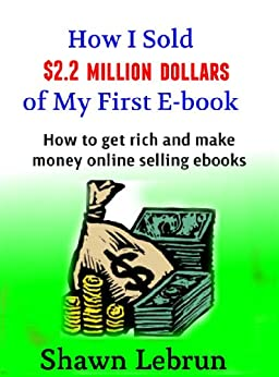 How i sold 2 2 million dollars of an ebook how to make for How to make money selling t shirts online