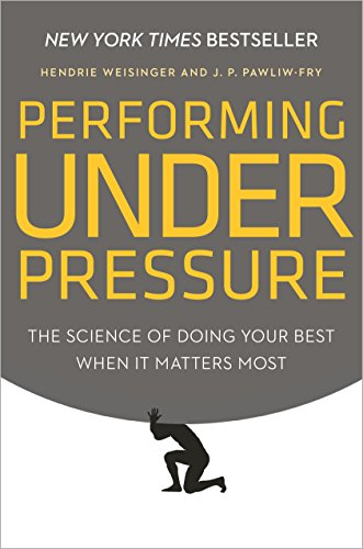 Performing Under Pressure: The Science of Doing Your Best When It Matters Most ()
