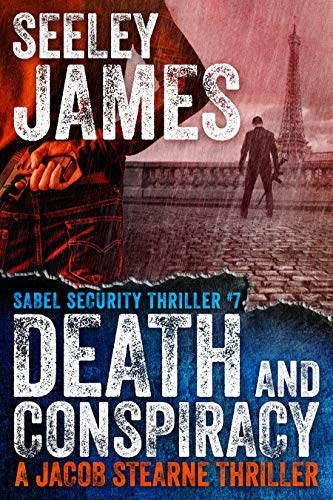 Death and Conspiracy: A Jacob Stearne Thriller (Sabel Security Book 7)