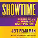Showtime: Magic, Kareem, Riley, and the Los Angeles Lakers Dynasty of the 1980s Audiobook by Jeff Pearlman Narrated by Malcolm Hillgartner