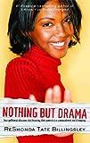 Nothing but Drama, ReShonda Tate Billingsley, 1416525602