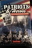 Patriots and Heroes, Jack D. Ellis, 1931672121