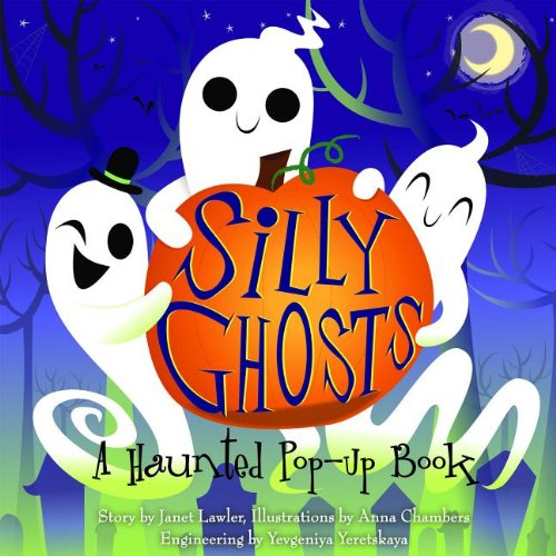 Silly Ghosts: A Haunted Pop-Up Book -