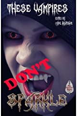 These Vampires Don't Sparkle Paperback
