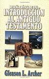 Reseña Crítica de Una Introducción Al Antiguo Testamento, Gleason L. Archer and Gleason Archer, 0825410339