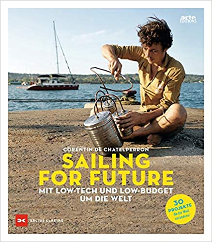 Sailing for Future: Mit Low-Tech und Low-Budget um die Welt