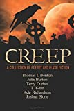 img - for Creep: A Collection of Poetry and Flash Fiction by Kent, T., Durbin, Terry, Benton, Thomas I., Richardson, Kyle, Burton, Julia, Slone, Joshua(February 1, 2015) Paperback book / textbook / text book