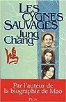 Les cygnes sauvages : Les Mémoires d'une famille chinoise de l'Empire céleste à Tian'an-men par Jung