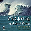 Escaping the Giant Wave Audiobook by Peg Kehret Narrated by Terry Bregy