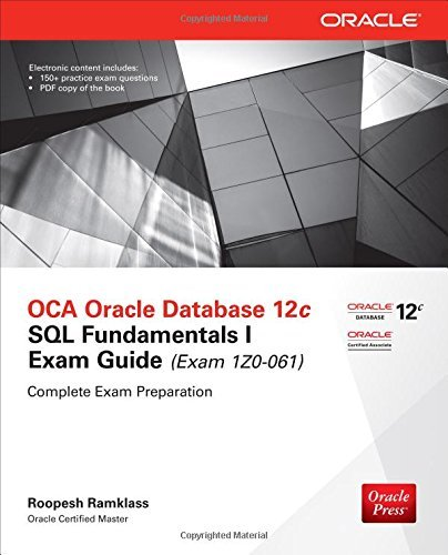 OCA Oracle Database 12c SQL Fundamentals I Exam Guide (Exam 1Z0-061) (Oracle Press) by Roopesh Ramklass (1-May-2014) Paperback