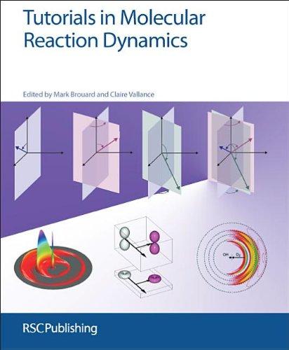 Tutorials In Molecular Reaction Dynamics  Rsc
