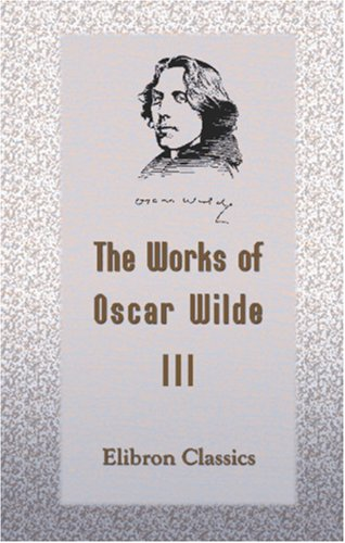 The Works of Oscar Wilde: Volume 3: Intentions and the Soul of Man pdf