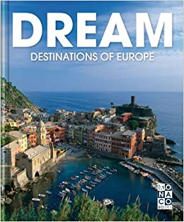 Dream Destinations Of Europe MONACO BOOKS 9783899446654 Amazon Books