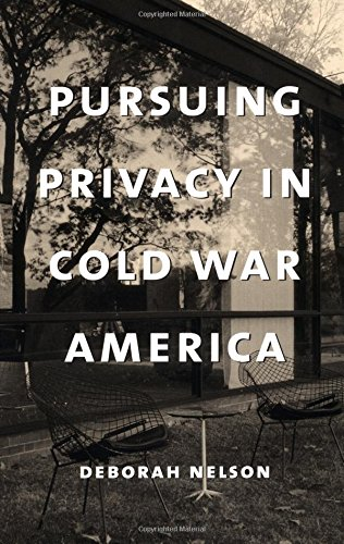 Pursuing Privacy in Cold War America (Gender and Culture)