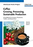 Coffee: Growing, Processing, Sustainable Production