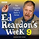 Ed Reardon's Week: Series 9: Six episodes of the BBC Radio 4 sitcom Radio/TV Program by Christopher Douglas, Andrew Nickolds Narrated by Christopher Douglas,  full cast