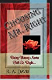 Choosing Mr. Right, R. A. Davis, 1448686989