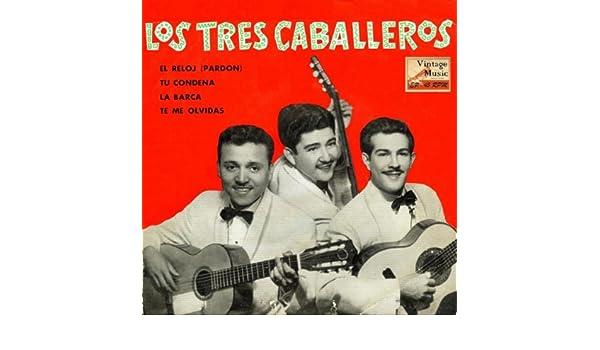 El Reloj (Pardon) (Bolero) by Los Tres Caballeros on Amazon Music - Amazon.com