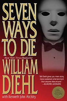 Seven Ways to Die by [Diehl, William, Atchity, Kenneth]
