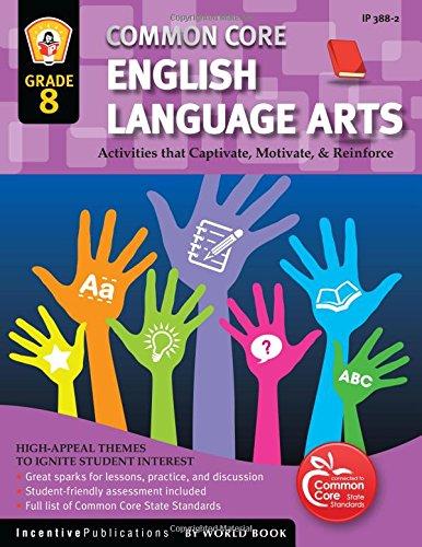 8th Grade Language Arts - Common Core Language Arts & Literacy Grade 8: Activities That Captivate, Motivate & Reinforce