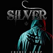 Silver: The Silver Series, Book 1 | Cheree Lynn Alsop
