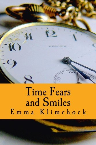 Time Fears and Smiles