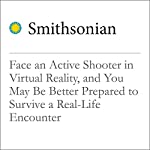 Face an Active Shooter in Virtual Reality, and You May Be Better Prepared to Survive a Real-Life Encounter | Emily Matchar