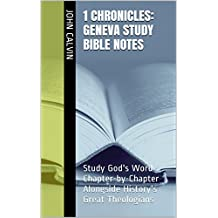 1 Chronicles: Geneva Study Bible Notes: Study God's Word Chapter-by-Chapter Alongside History's Great Theologians
