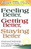 Feeling Better, Getting Better, Staying Better, Albert Ellis, 1886230358