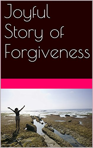 Joyful Story of Forgiveness
