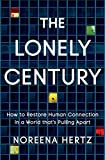 The Lonely Century: How to Restore Human Connection