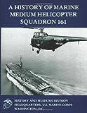 A History of Marine Medium Helicopter Squadron 161, Lieutenant Colonel Gary W., Lieutenant Gary Parker, USMC, 1499538618