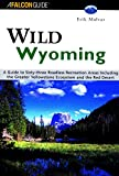 Wild Wyoming, Erik Molvar and Lyons Press Staff, 156044780X