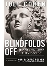 Blindfolds Off: Judges On How They Decide