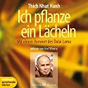 Ich pflanze ein Lächeln Audiobook by Thich Nhat Hanh Narrated by Axel Wostry