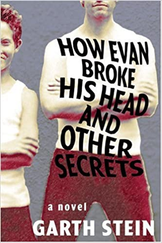 How Evan Broke His Head and Other Secrets