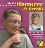 img - for My Pet Hamster & Gerbils (All About Pets) by Lee Engfer (1997-10-06) book / textbook / text book