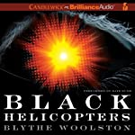 Black Helicopters | Blythe Woolston
