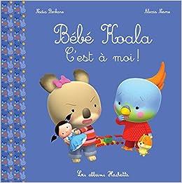Bebe Koala C Est A Moi Amazon Ca Berkane Nadia Nesme Alexis Books