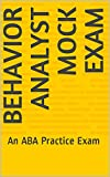 Behavior Analyst Mock Exam: An ABA Practice Exam