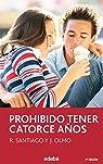 Prohibido tener 14 años par Roberto García Santiago