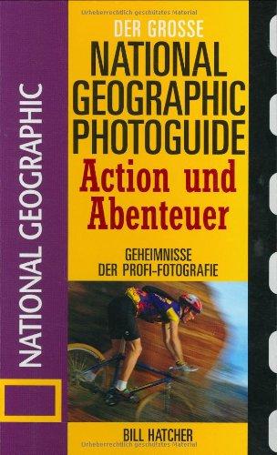 Action und Abenteuer: Geheimnisse der Profi-Fotografie