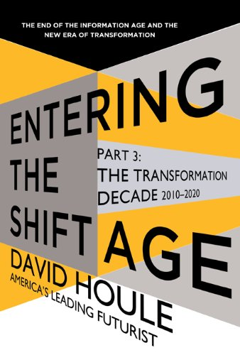 the transformation decade 2010 2020 entering the shift age ebook 2 houle david